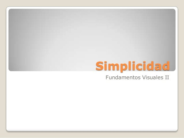 Simplicidad Fundamentos Visuales II