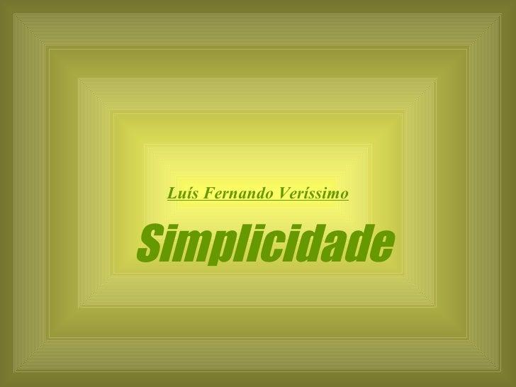 Simplicidade Luís Fernando Veríssimo