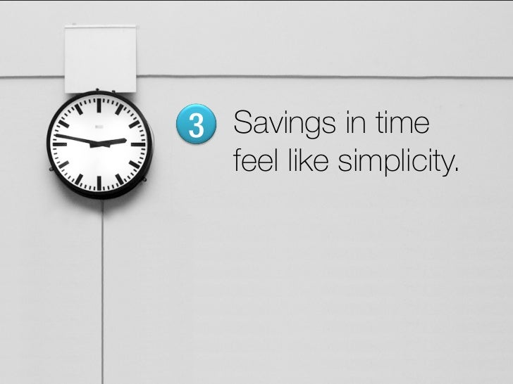 Maximizing your available time can greatly reduce complexity.                 Time    Complexity