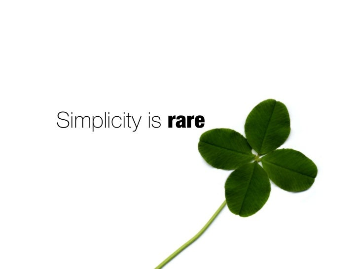 """ Simplicity effect with achievement of   maximum              means the                          minimum means.          ..."