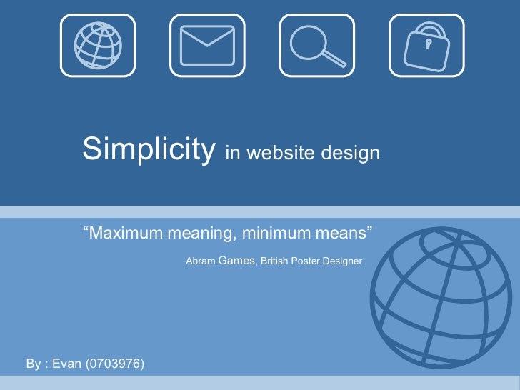 """Simplicity  in website design """" Maximum meaning, minimum means"""" Abram  Games , British Poster Designer By : Evan (0703976)"""