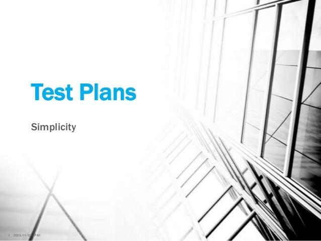 Test Plans Simplicity  1  2013-11-12  PA1  Confidential