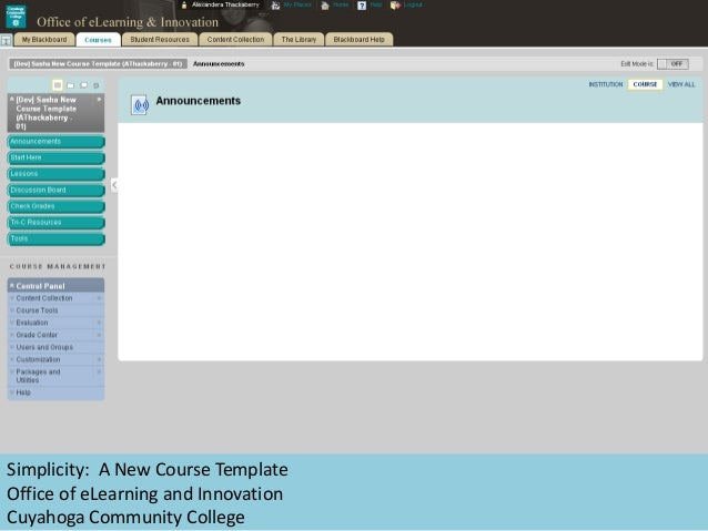 Simplicity: A New Course Template Office of eLearning and Innovation Cuyahoga Community College