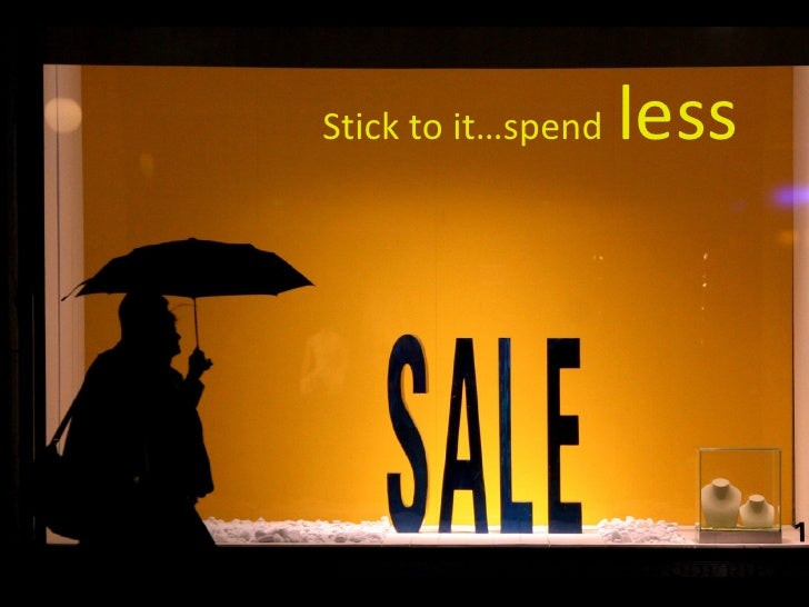 Stick to it…spend   less