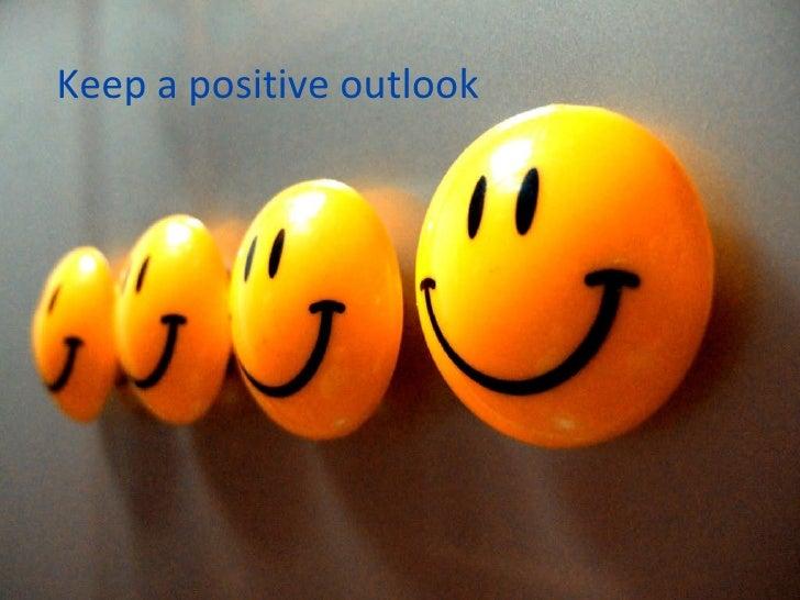 Keep a positive outlook
