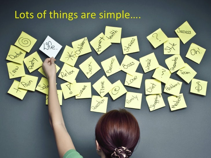 Lots of things are simple….