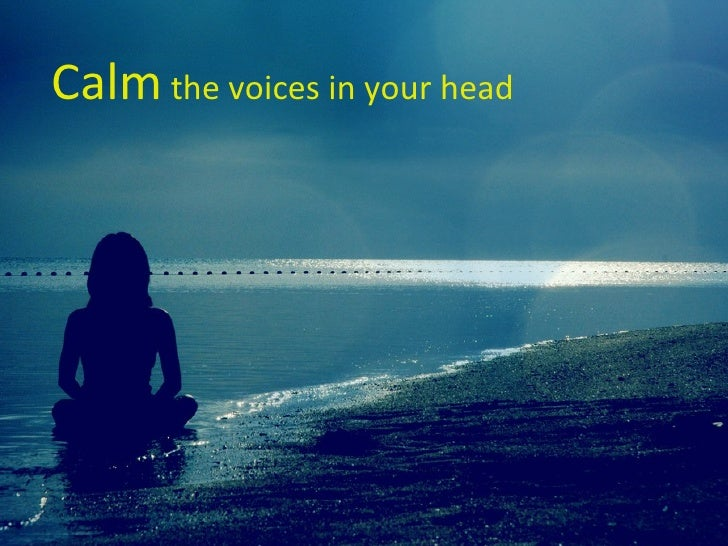 Calm  the voices in your head