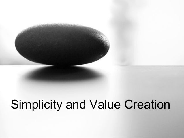Simplicity and Value Creation