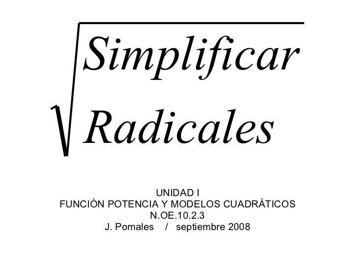UNIDAD I FUNCIÓN POTENCIA Y MODELOS CUADRÁTICOS N.OE.10.2.3 J. Pomales  /  septiembre 2008