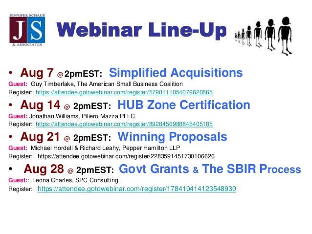 Webinar Line-Up • Aug 7 @ 2pmEST: Simplified Acquisitions Guest: Guy Timberlake, The American Small Business Coalition Reg...
