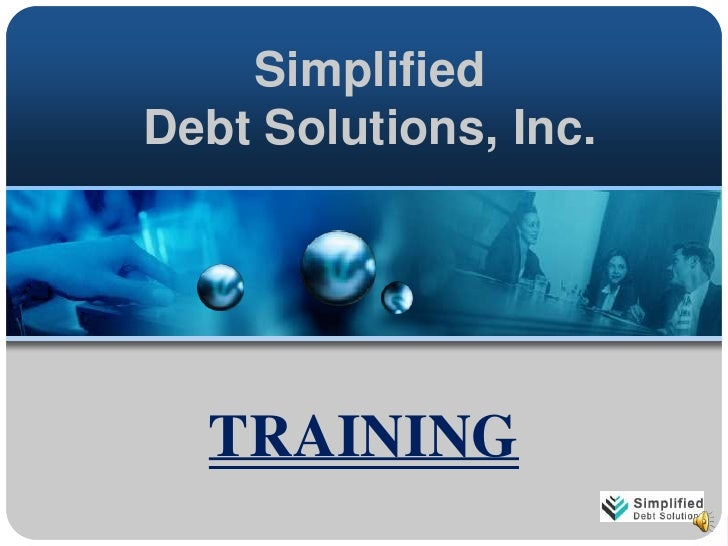 Simplified Debt Solutions, Inc. <br />TRAINING<br />
