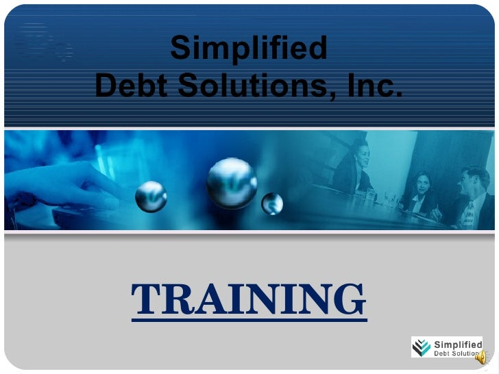 Simplified  Debt Solutions, Inc.  TRAINING