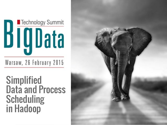Simplified Data and Process Scheduling in Hadoop