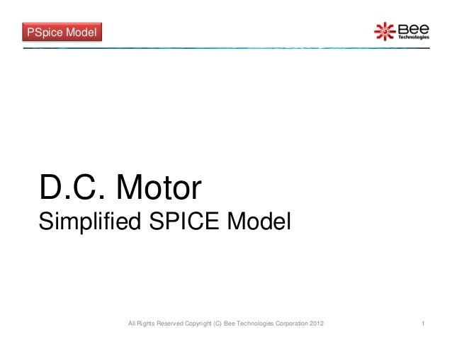 PSpice Model D.C. Motor Simplified SPICE Model               All Rights Reserved Copyright (C) Bee Technologies Corporatio...