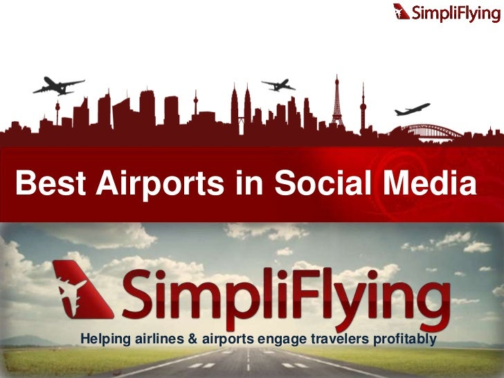 Best Airports in Social Media<br />Helping airlines & airports engage travelers profitably<br />