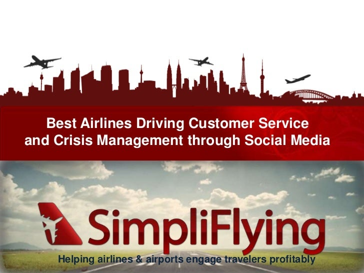 Best Airlines Driving Customer Service<br />and Crisis Management through Social Media<br />Helping airlines & airports en...
