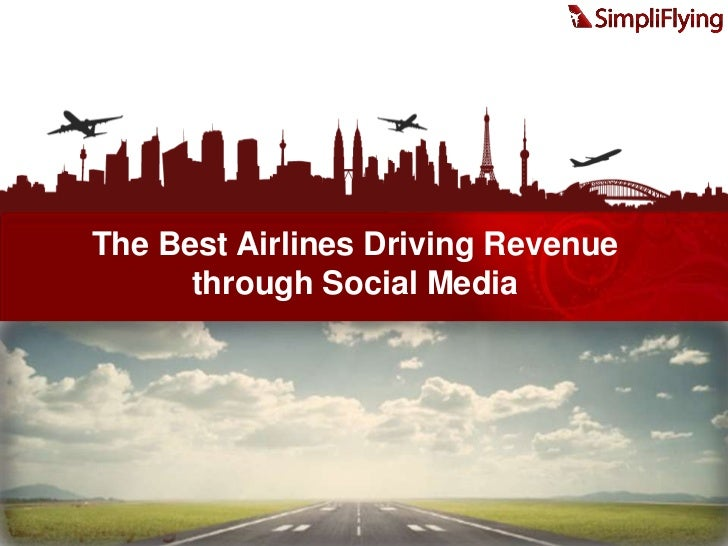 The Best Airlines Driving Revenue <br />through Social Media<br />