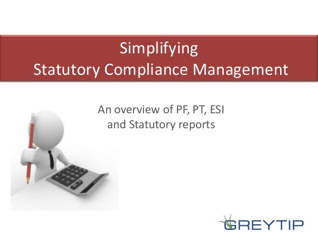 about statutory compliances Compliance across all taxes, statutory accounting and tax reporting is becoming increasingly complex companies are struggling to do more with less while driving value out of their tax and finance functions the centralisation of finance and accounting functions presents additional challenges when.