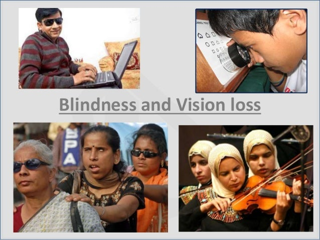 Blindness and Vision loss
