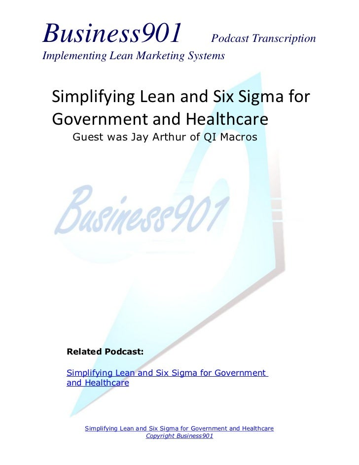 Business901                      Podcast TranscriptionImplementing Lean Marketing Systems Simplifying Lean and Six Sigma f...