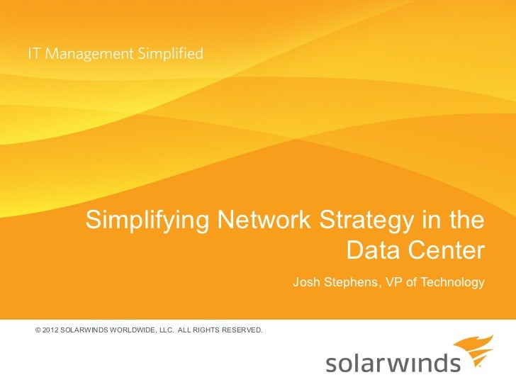 Simplifying Network Strategy in the                                 Data Center                                           ...