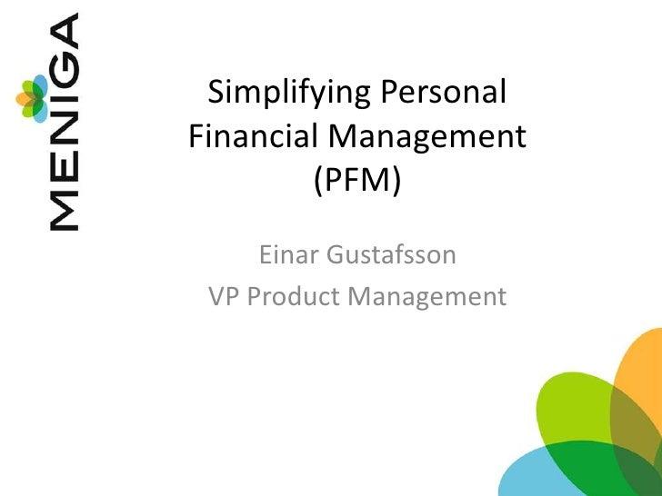 Simplifying Personal FinancialManagement (PFM)<br />EinarGustafsson<br />VP Product Management<br />