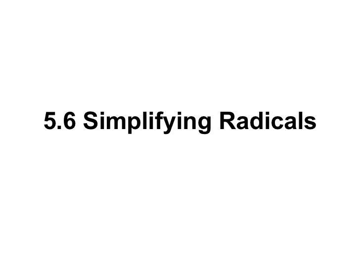 Simplifying Radical Expressions, Rational Exponents, Radical Equations