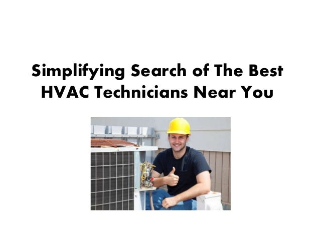 Simplifying Search of The Best HVAC Technicians Near You