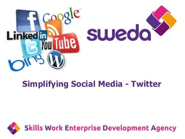 Simplifying Social Media - Twitter
