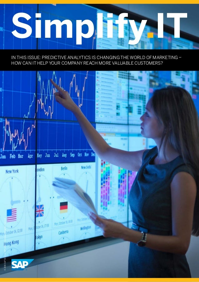 Simplify.IT ©2015SAPSEoranSAPaffiliatecompany.Allrightsreserved. IN THIS ISSUE: PREDICTIVE ANALYTICS IS CHANGING THE WORLD...