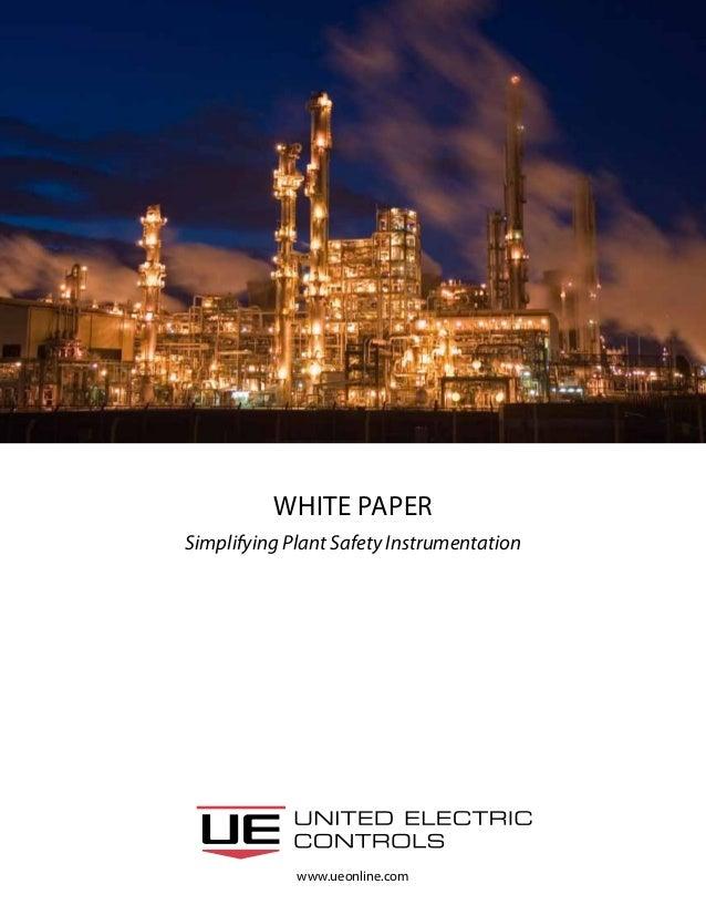 www.ueonline.com White Paper Simplifying Plant Safety Instrumentation