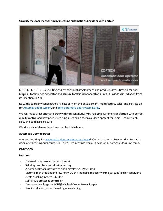 Simplify the door mechanism by installing automatic sliding door with Cortech CORTECH CO., LTD. is executing endless techn...