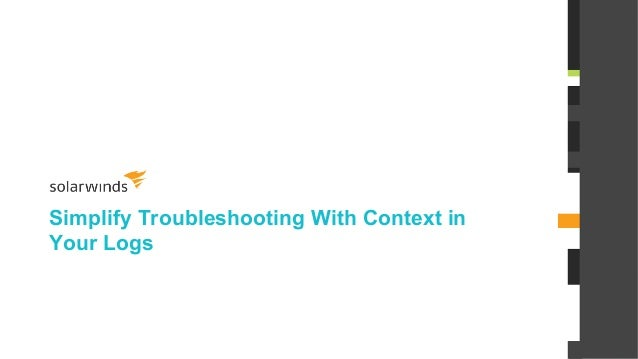 @solarwinds Simplify Troubleshooting With Context in Your Logs