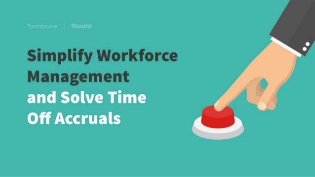 bamboohr.com boomr.com Simplify Workforce Management and Solve Time Off Accruals