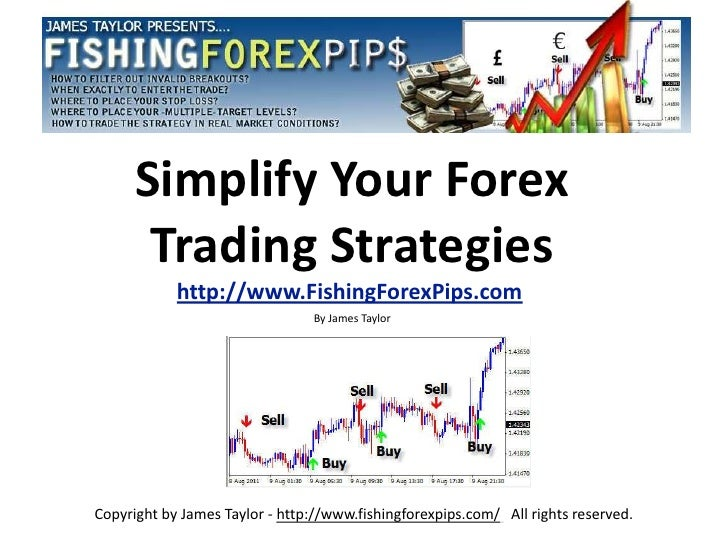 Simplify Your Forex       Trading Strategies            http://www.FishingForexPips.com                                By ...