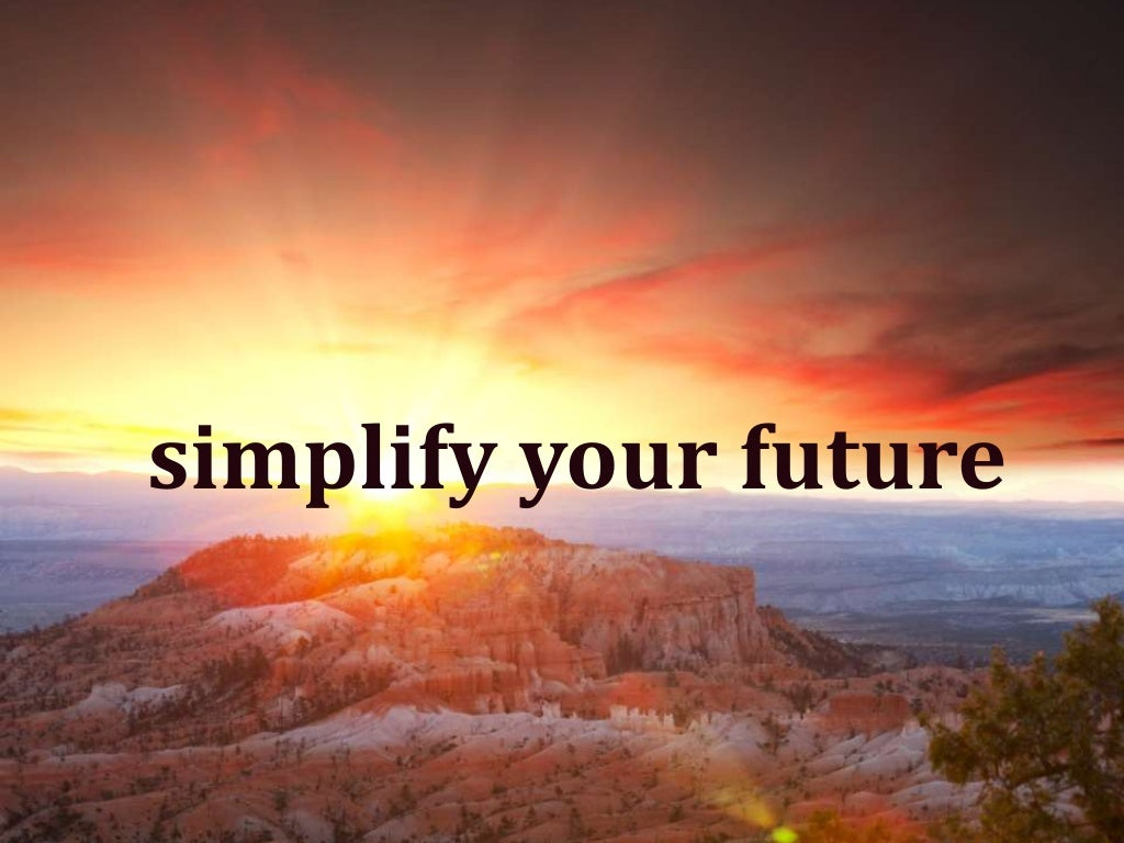 Simplify Your Future