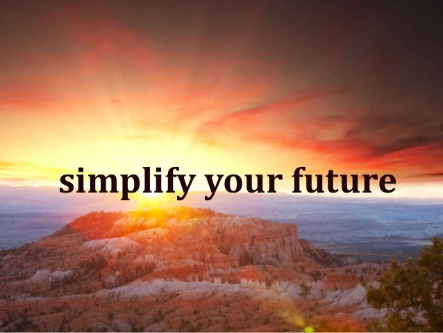 Simplify Your Future  simplify your future