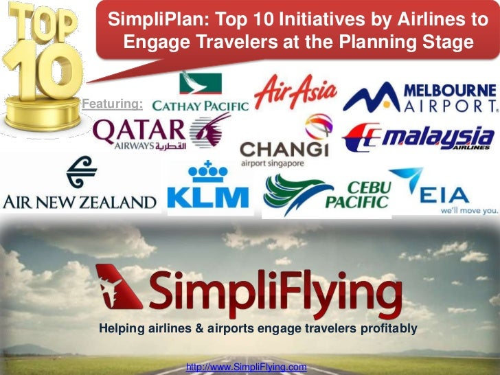 SimpliPlan: Top 10 Initiatives by Airlines to     Engage Travelers at the Planning StageFeaturing:  Helping airlines & air...