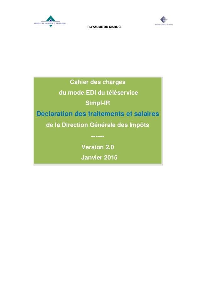 ROYAUME DU MAROC Cahier des charges du mode EDI du téléservice Simpl-IR Déclaration des traitements et salaires de la Dire...