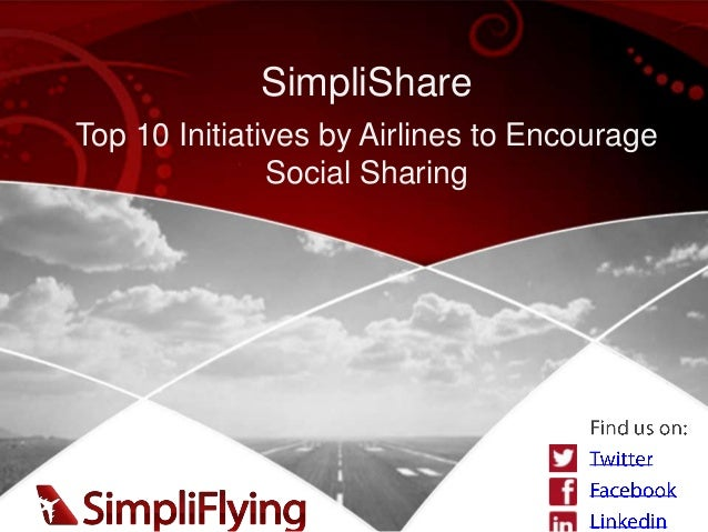 SimpliShareTop 10 Initiatives by Airlines to Encourage               Social Sharing
