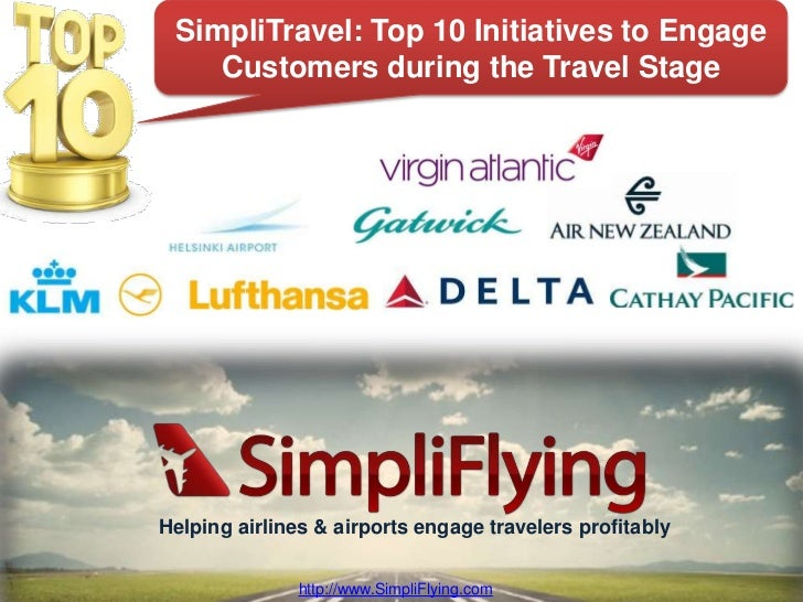 SimpliTravel: Top 10 Initiatives to Engage    Customers during the Travel StageHelping airlines & airports engage traveler...