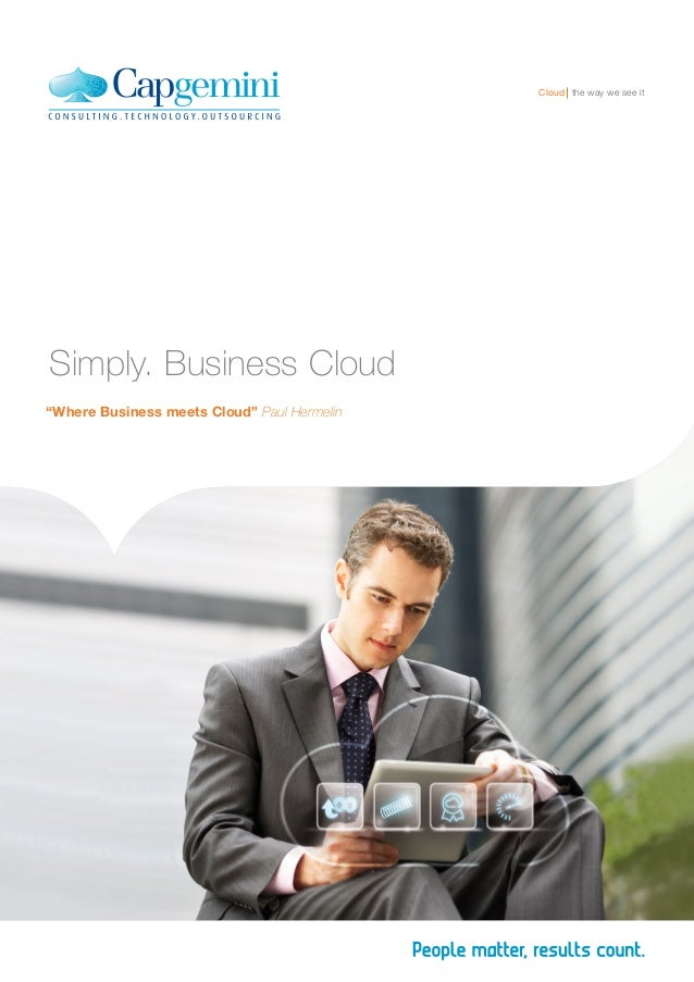"""Cloud the way we see itSimply. Business Cloud""""Where Business meets Cloud"""" Paul Hermelin"""