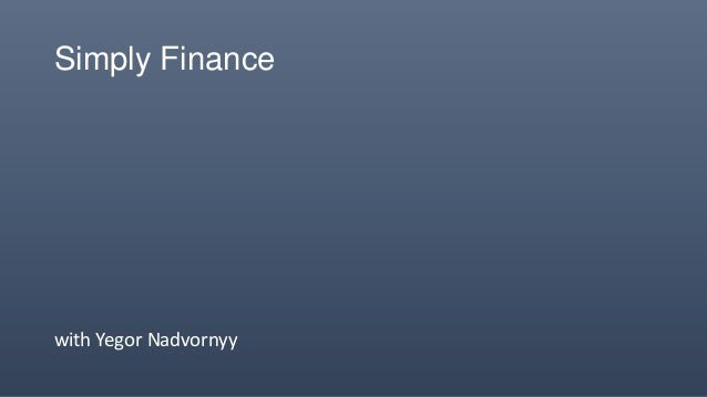 Simply Finance  with Yegor Nadvornyy