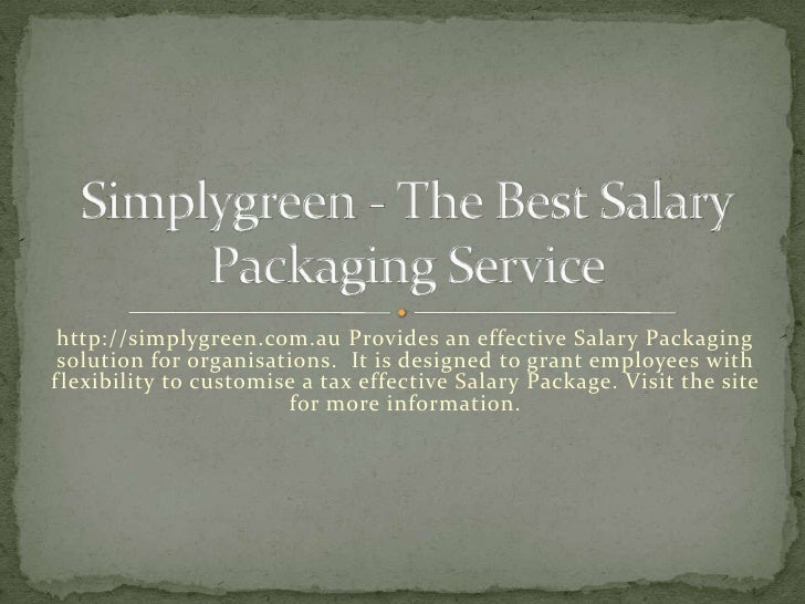 http://simplygreen.com.au Provides an effective Salary Packaging solution for organisations. It is designed to grant emplo...