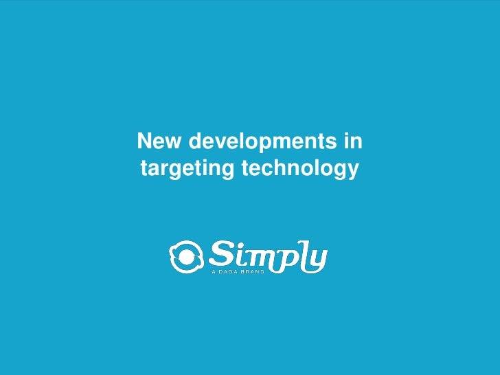 New developments in                       targeting technology     Putting you first for online advertising     www.simply...