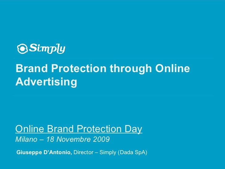 Brand Protection through Online Advertising Giuseppe D'Antonio,  Director – Simply (Dada SpA) Online Brand Protection Day ...