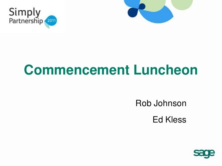 Commencement Luncheon             Rob Johnson                Ed Kless