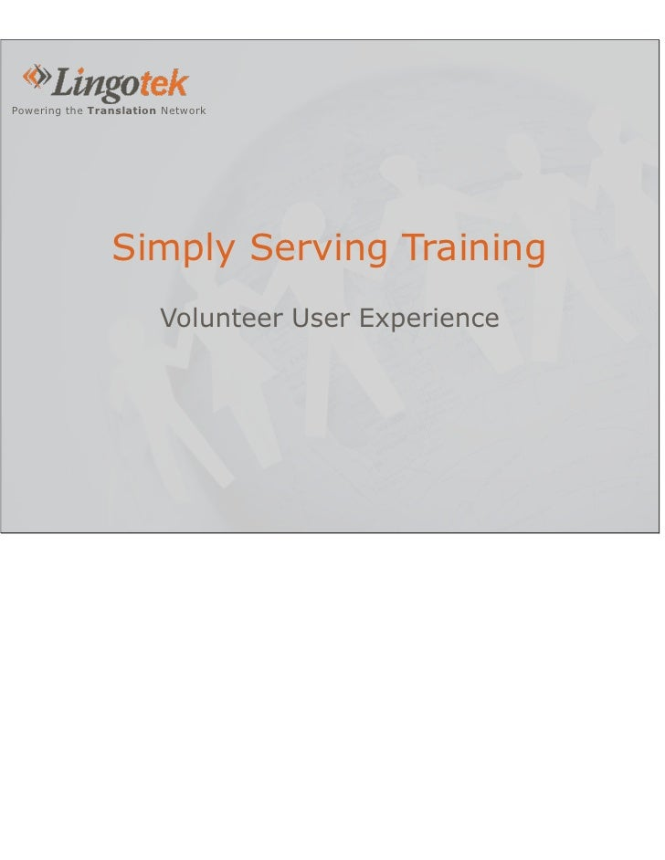Powering the Translation Network                     Simply Serving Training                         Volunteer User Experi...