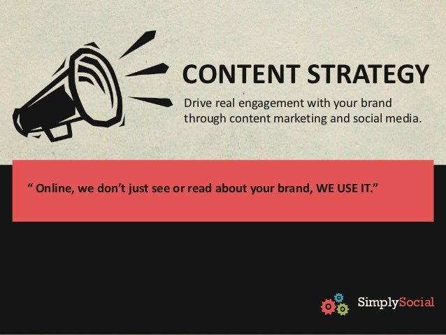 CONTENT STRATEGY                             Drive real engagement with your brand                             through con...