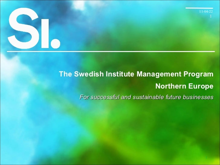 The Swedish Institute Management Program Northern Europe For  successful and sustainable future businesses 11-04-22